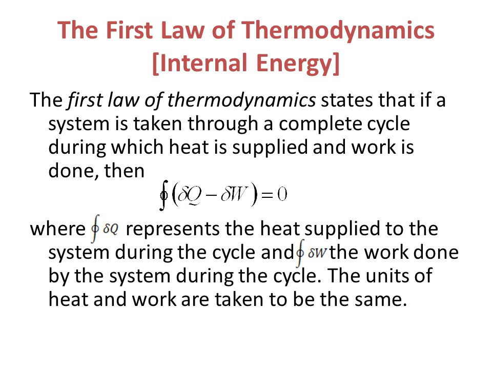 The First Law of Thermodynamics [Internal Energy]
